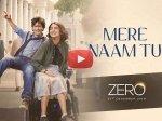 Zero First Song Mere Naam Tu Shahrukh Khan Anushka Sharma Katrina Kaif