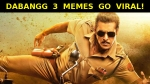 Hilarious Dabangg 3 Memes Go Viral; Fans Also Take A Sly Dig At Salman Khan!
