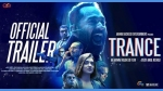 Trance: The Official Trailer Of The Fahadh Faasil Starrer Is Impressive And Intriguing