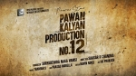 Production No 12 Announced: Pawan Kalyan To Play A High Voltage Role In Saagar K Chandra's Film
