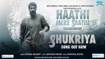 Haathi Mere Saathi: Rana Daggubati Brings The Jungle Anthem To You With Shukriya Song!