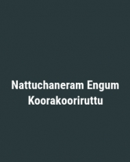 Nattuchaneram Engum Koorakooriruttu