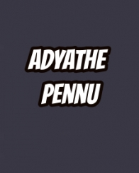 Adyathe Pennu