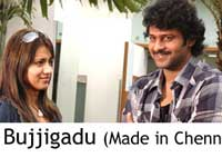 Bujjigadu Made in Chennai