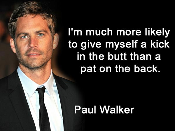 Paul Walker S Best Quote: Best Quotes Of Paul Walker: Birthday Special
