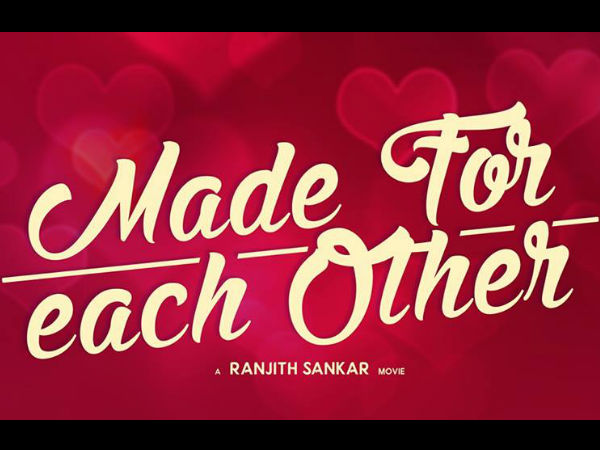 Ranjith Sankar's Made For Each Other