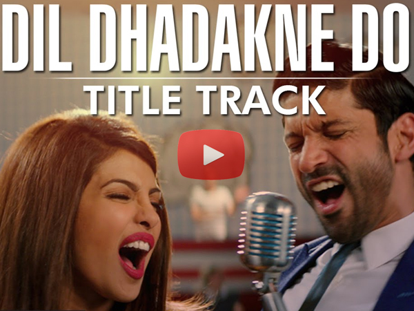 Dil Dhadakne Do Title Track