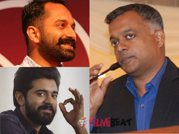 Gautham Menon To Direct Fahadh Faasil Or Nivin Pauly?