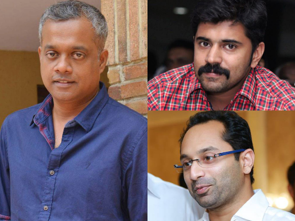 No Multilingual: Gautham Menon To Direct Nivin Pauly & Fahadh Faasil