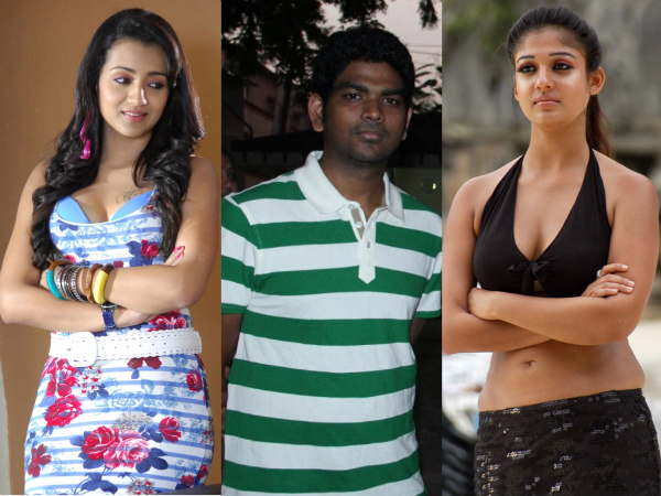 Beat That: Director Vignesh Shivan's Love Triangle Involving Trisha And Nayantara!