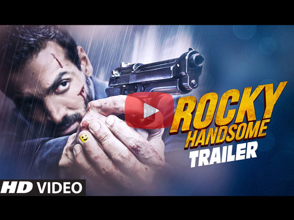 ROCKY HANDSOME TRAILER: Watch John's Killer Action Scenes