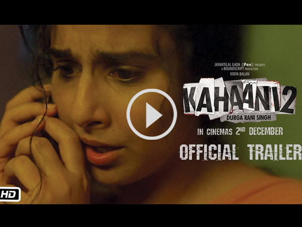 Watch Kahaani 2's Trailer: Vidya Balan's Film Is Full Of Thrills & Suspense