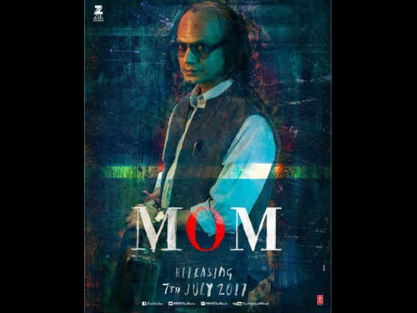 Nawazuddin siddiqui creepy look in mom