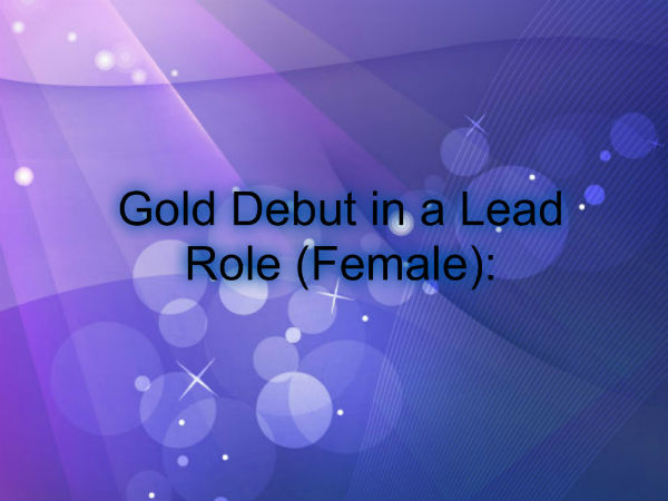 Best Debut Lead Role (Female)