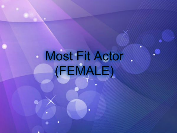 Most Fit Actor (FEMALE)