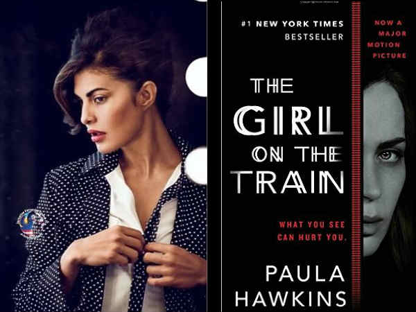 CONFIRMED! Jacqueline Fernandez To Play The Main Lead In Hindi Adaptation Of 'The Girl On The Train'