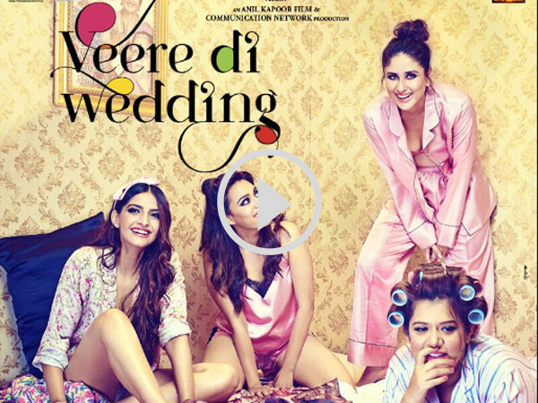 Veere Di Wedding Trailer Is So Vibrant, Extravagant & Larger Than Life! Watch It Here