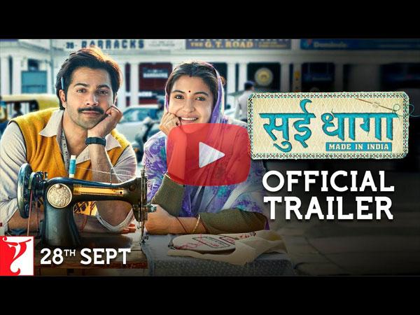 Sui Dhaaga Trailer: Varun Dhawan & Anushka Sharma Show Hard Work Is All That We Need To Succeed
