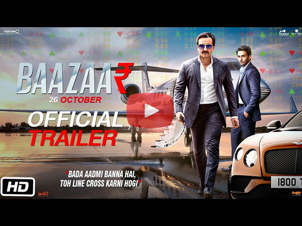Baazaar Trailer: Saif Ali Khan Will Keep You On The Edge Of Your Seat With This One!