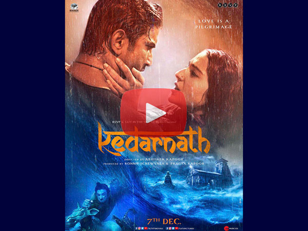 Kedarnath Trailer Starring Sushant Singh Rajput & Sara Ali Khan Is Out! Watch It Here