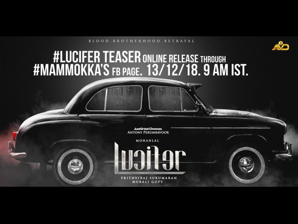 Lucifer Teaser To Be Released By Mammootty On December 13, 2018 At 9 AM!