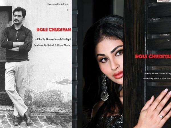Bole Chudiyan First Look Posters: Nawazuddin Siddiqui & Mouni Roy Impress You With Their Simplicity!