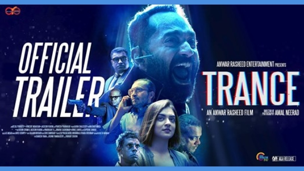 Trance: The Official Trailer Of The Fahadh Faasil Starrer Is Impressive And Intriguing!