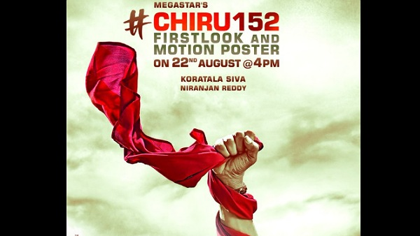 Chiru 152: First Look And Motion Poster Featuring Chiranjeevi To Be Out On August 22 At 4 PM