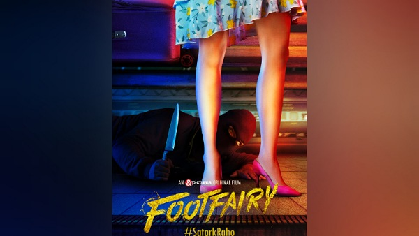 Footfairy: Andpictures Launches Its TV First Initiative With A Spine-Chilling Crime Thriller