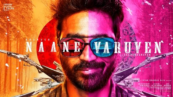 Naane Varuven: Dhanush-Selvaraghavan Duo's Next Gets A Title
