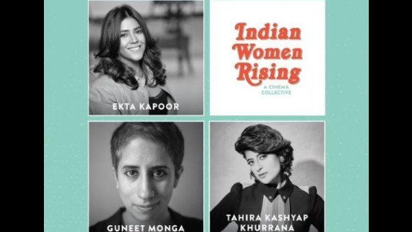Ekta, Tahira And Guneet Team Up For Indian Women Rising