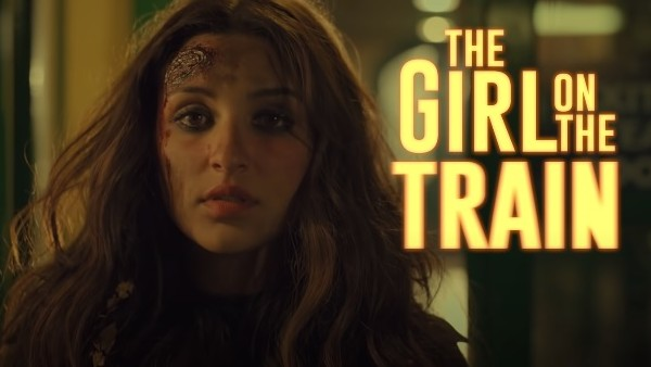 The Girl On The Train Movie Review: This Parineeti Chopra-Starrer Derails In The Midst Of Its Journey