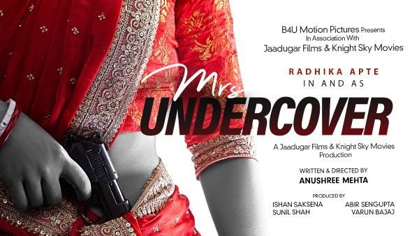 ALSO READ: Radhika Apte Promises A Colourful Entertainer With The First Look Of Mrs Undercover