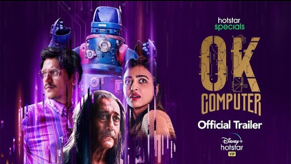 <strong>ALSO READ: </strong>Disney+ Hotstar Releases Trailer Of OK Computer, India's First-Ever Sci-Fi Comedy Series Starring Radhika Apte
