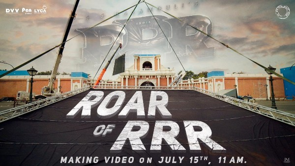 To Heighten The Anticipation Of The Fans, RRR To Release Its Making Video On 15 July!
