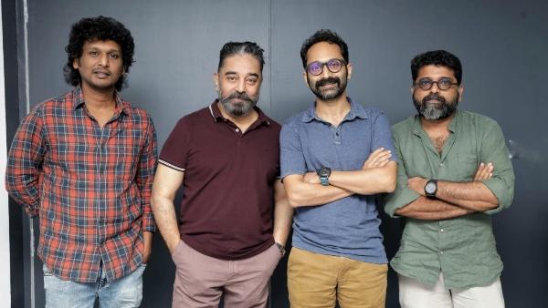 Kamal Haasan Heaps Praises On Malik, Says Fahadh Faasil Is Brilliant In The Film!