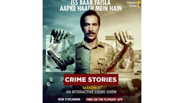 Flipkart Video Gives The Audience A Next-Level Interactive Experience With Crime Stories Season 2
