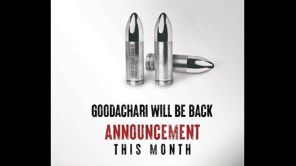 Adivi Sesh's Goodachari Sequel: Makers To Drop Big Announcement Soon!