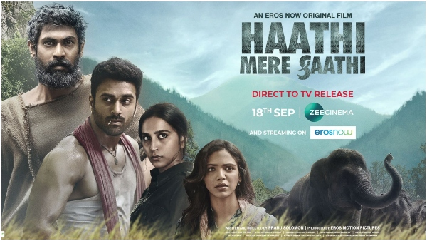 Rana Daggubati's Haathi Mere Saathi To Have Direct-To-TV Release On Zee Cinema & Stream On Eros Now