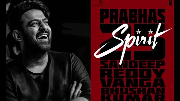 Prabhas 25 Is Now Spirit: Arjun Reddy Director Sandeep Reddy Vanga To Helm Rebel Star's Next!