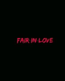 Fair In Love