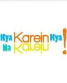 Kya Karein Kya Na Karein - K3nk
