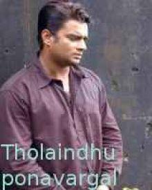 Tholaindhuponavargal