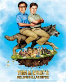 Tim and Erics Billion Dollar Movie