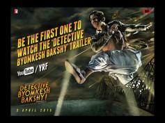 Watch Detective Byomkesh Baskhy Trailer: Super Impressive