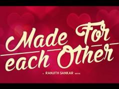 Ranjith Sankar's Made For Each Other