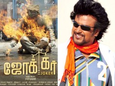 Superstar Rajinikanth Calls 'Joker' A Brilliant Film, Lauds The Entire Team!