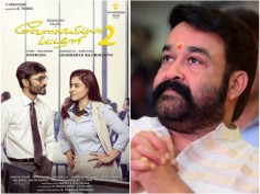 Dhanush's Velai Illa Pattathari 2 (VIP 2) Now Has A Mohanlal Connection!