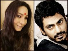 SHE'S DAMN FURIOUS! Nawazzuddin Siddiqui Creates Trouble In First Girlfriend Sunita's Married Life!