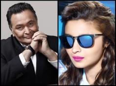 Rishi Kapoor Admits He Admires Ranbir Kapoor's GF Alia Bhatt; Talks About Her Like Never Before!